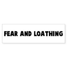 Fear and loathing Bumper Bumper Sticker