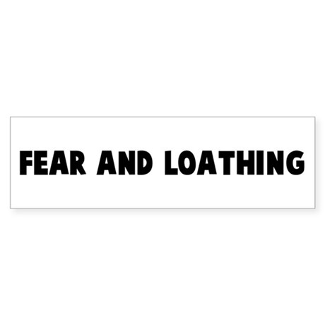 Fear and loathing Bumper Sticker