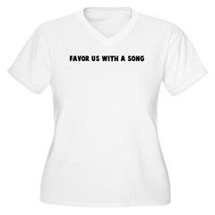 Favor us with a song T-Shirt