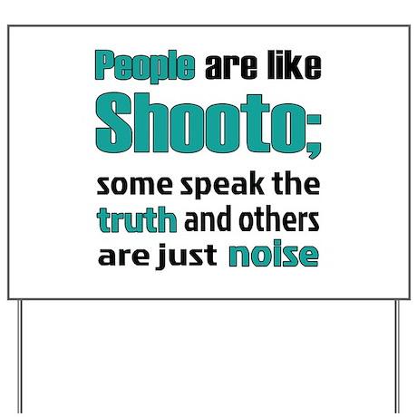 People are like Shooto Yard Sign