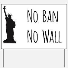 No Ban No Wall Yard Sign