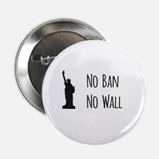 "No Ban No Wall 2.25"" Button"
