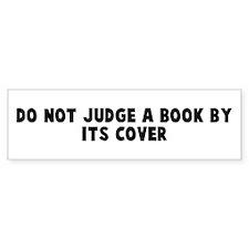 Do not judge a book by its co Bumper Bumper Sticker