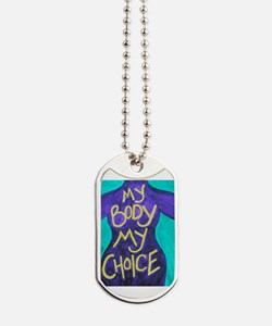My Body My Choice Dog Tags