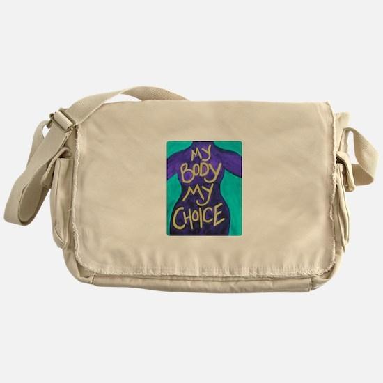 My Body My Choice Messenger Bag