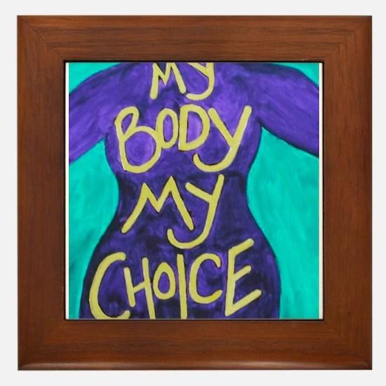 My Body My Choice Framed Tile