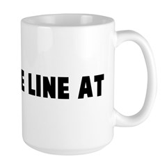 Draw the line at Mug