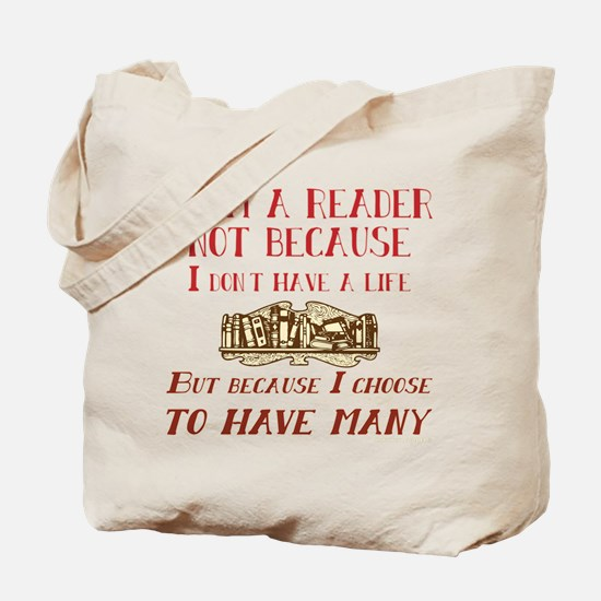 I am a reader and have many lives Tote Bag
