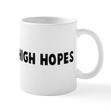 Entertain high hopes Mug