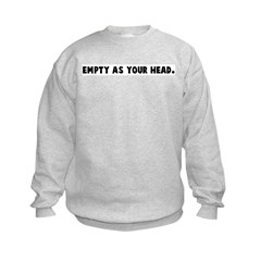 Empty as your head Sweatshirt
