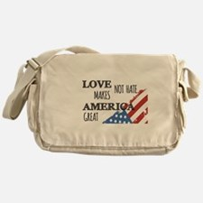 Love Not Hate Makes America Great Messenger Bag