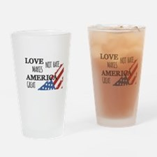 Love Not Hate Makes America Great Drinking Glass