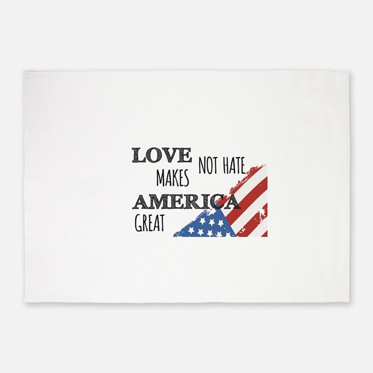 Love Not Hate Makes America Great 5'x7'Area Rug