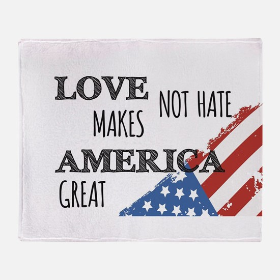 Love Not Hate Makes America Great Throw Blanket