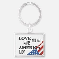 Love Not Hate Makes America Great Keychains
