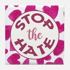 STOP THE HATE. Tile Coaster