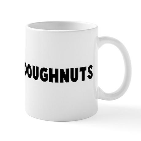 Dollars to doughnuts Mug