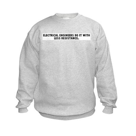 Electrical engineers do it wi Kids Sweatshirt