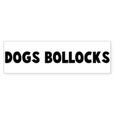 Dogs bollocks Bumper Bumper Sticker