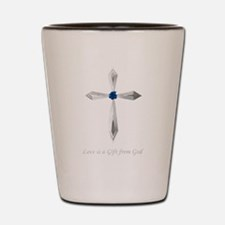 Love Is A Gift From God Shot Glass
