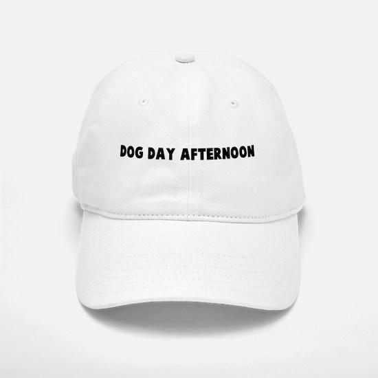 Dog day afternoon Baseball Baseball Cap