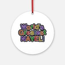 World's Greatest Nayeli Round Ornament