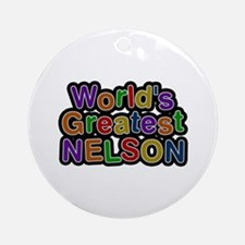 World's Greatest Nelson Round Ornament