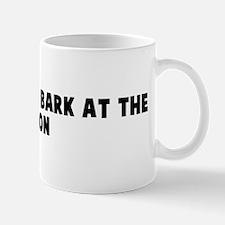 Eat shit and bark at the moon Mug
