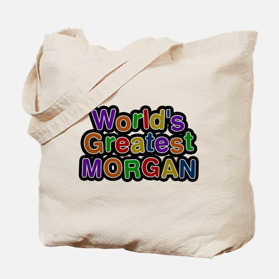 Worlds Greatest Morgan Tote Bag