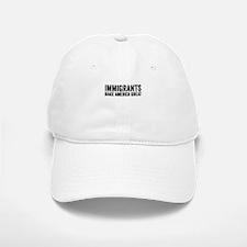 Immigrants Make America Great Baseball Baseball Cap