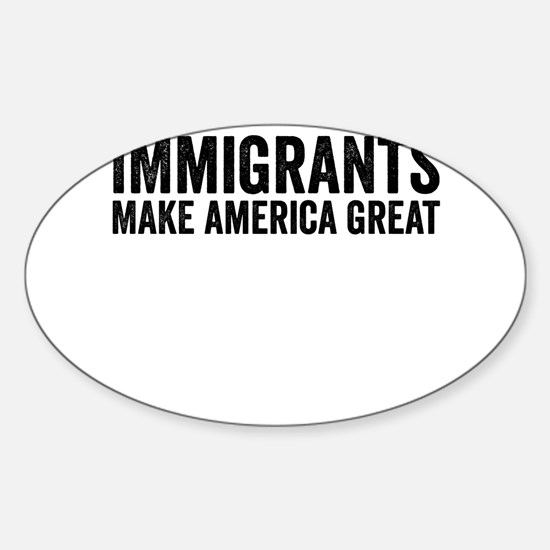 Immigrants Make America Great Decal