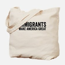 Immigrants Make America Great Tote Bag