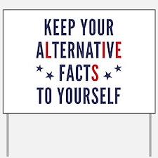 Alternative Facts Yard Sign