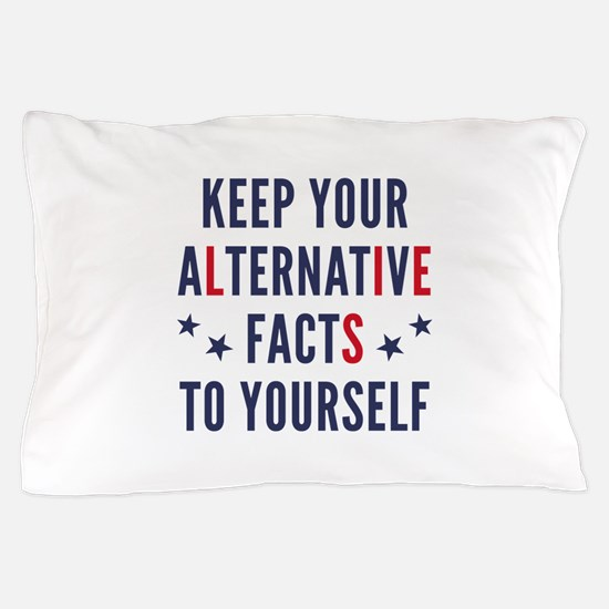 Alternative Facts Pillow Case