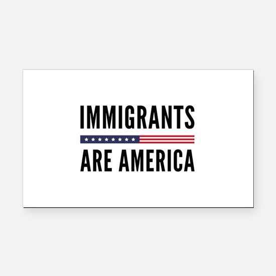 Immigrants Are America Rectangle Car Magnet