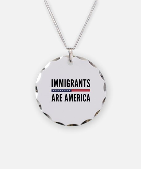 Immigrants Are America Necklace Circle Charm