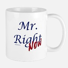 Mr right now Mugs