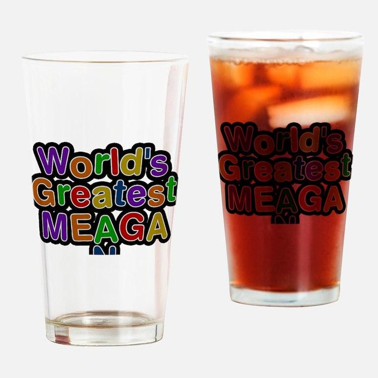 Worlds Greatest Meagan Drinking Glass