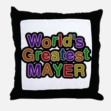 Worlds Greatest Mayer Throw Pillow