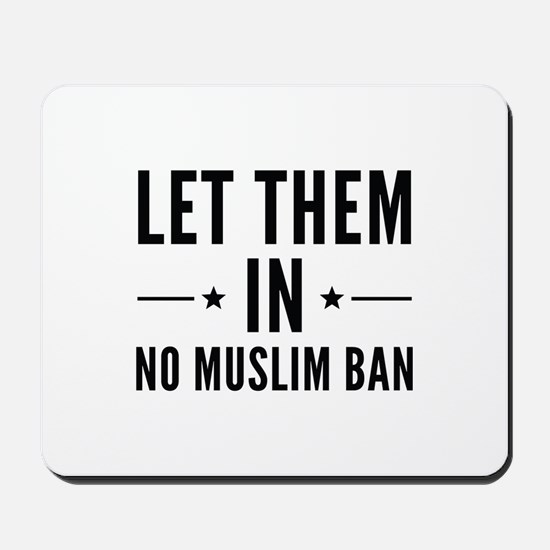 Let Them In Mousepad