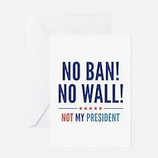 No Ban! No Wall! Greeting Card