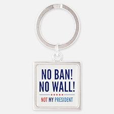 No Ban! No Wall! Square Keychain