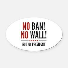 No Ban! No Wall! Oval Car Magnet