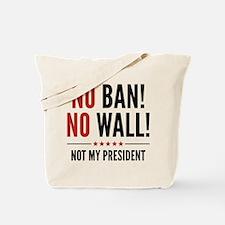 No Ban! No Wall! Tote Bag