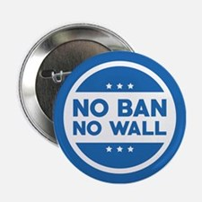 "No Ban! No Wall! 2.25"" Button"