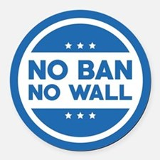 No Ban! No Wall! Round Car Magnet