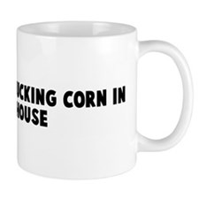 Easier than shucking corn in  Mug