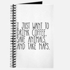 I Just Want to Drink Coffee, Save Animals, Journal