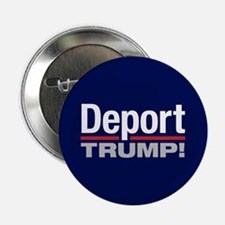 "Deport Trump 2.25"" Button"