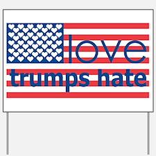 Love Trumps Hate Yard Sign